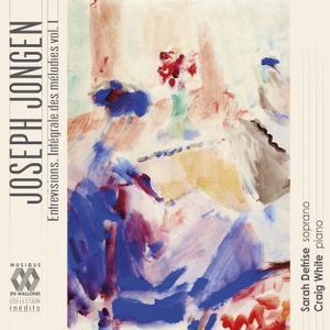 Sarah Defrise & Craig White - Joseph Jongen: Entrevisions (Intégrale des mélodies, Vol. I) (2019)