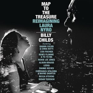 Billy Childs - Map To The Treasure: Reimagining Laura Nyro (2014) [Official Digital Download] RE-UP