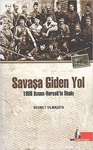 Savasa Giden Yol 1908 Bosna-Hersek'in Ilhaki