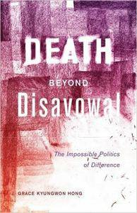 Death beyond Disavowal: The Impossible Politics of Difference