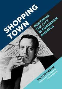 Shopping Town : Designing the City in Suburban America