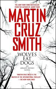 «Wolves Eat Dogs» by Martin Cruz Smith