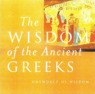 The Wisdom of the Ancient Greeks [Repost]