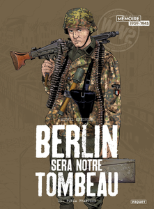 Berlin Sera Notre Tombeau - Tome 2 - Furia Francese