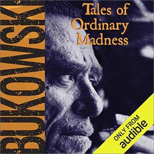 Tales of Ordinary Madness [Audiobook]
