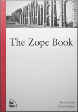 The Zope Book (2.6 Edition) by: Amos Latteier, Michel Pelletier