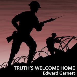 «Truth's Welcome Home» by Edward Garnett