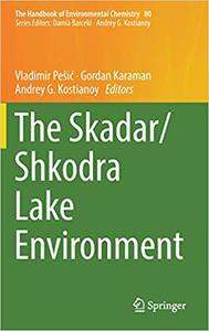 The Skadar/Shkodra Lake Environment