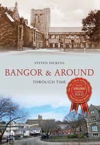 Bangor & Around Through Time