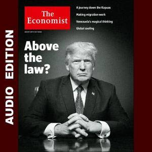 The Economist • Audio Edition • 25 August 2018