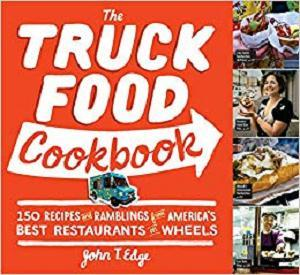 The Truck Food Cookbook: 150 Recipes and Ramblings from America's Best Restaurants on Wheels [Repost]