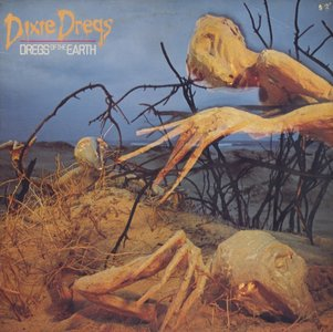 Dixie Dregs ‎- Dregs Of The Earth (1980) Original US Pressing - LP/FLAC In 24bit/96kHz