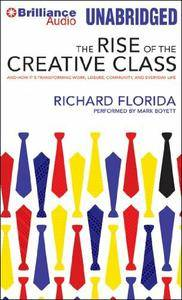 The Rise of The Creative Class: And How It's Transforming Work, Leisure, Community and Everyday Life [Audiobook]