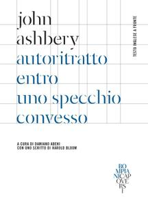 John Ashbery - Autoritratto entro uno specchio convesso