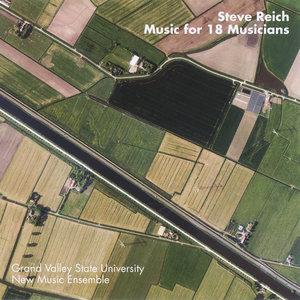 GVSU New Music Ensemble - Steve Reich: Music For 18 Musicians (2007) MCH PS3 ISO + Hi-Res FLAC