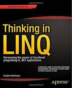 Thinking in LINQ: Harnessing the power of functional programing in .NET applications (Repost)