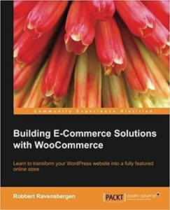 Building E-Commerce Solutions with WooCommerce [Repost]