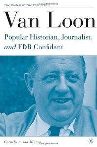 Van Loon: Popular Historian, Journalist, and FDR Confidant