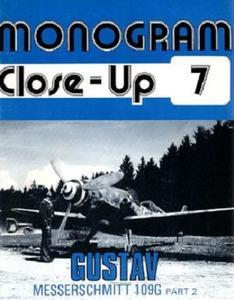 Gustav. Messerschmitt 109G Part 2 (Monogram Close-Up 7)