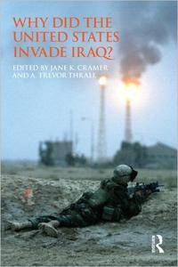 Why Did the United States Invade Iraq? (Routledge Global Security Studies)