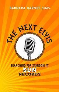 The Next Elvis : Searching for Stardom at Sun Records