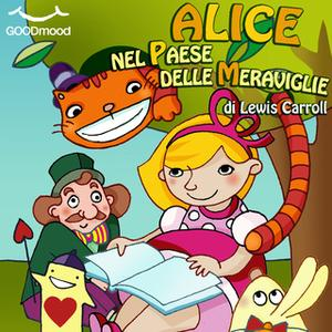 «Alice nel paese delle meraviglie» by Lewis Carroll