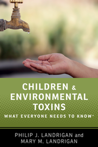 Children and Environmental Toxins : What Everyone Needs to Know®