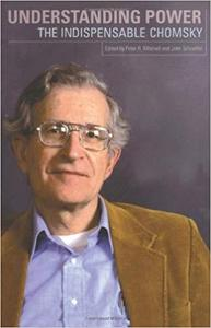 Understanding Power: The Indispensible Chomsky [Repost]