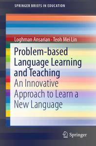 Problem-based Language Learning and Teaching: An Innovative Approach to Learn a New Language