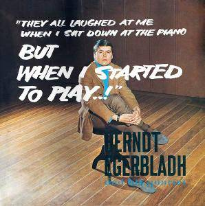 Berndt Egerbladh and His Quartet - They All Laughed at Me When I Sat Down at the Piano, But When I Started to Play..! (1966) [R