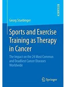 Sports and Exercise Training as Therapy in Cancer [Repost]