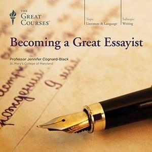 Becoming a Great Essayist [TTC Audio]