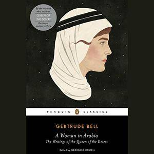 A Woman in Arabia: The Writings of the Queen of the Desert [Audiobook]