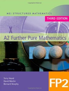 MEI A2 Further Pure Mathematics FP2, 3rd edition