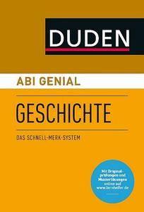 Abi genial Geschichte: Das Schnell-Merk-System, Auflage: 4