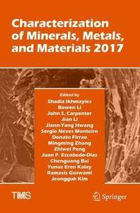 Characterization of Minerals, Metals, and Materials 2017 (The Minerals, Metals & Materials Series)