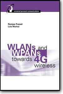 Ramjee Prasad, Luis Munoz, «WLANs and WPANs towards 4G Wireless»