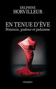 """Delphine Horvilleur, """"En tenue d'Eve : Féminin, Pudeur et Judaïsme"""" (repost)"""