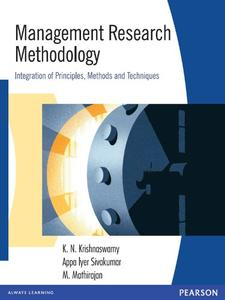 Management Research Methodology: Integration of Principles, Methods and Techniques