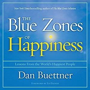 The Blue Zones of Happiness: Lessons from the World's Happiest People [Audiobook]
