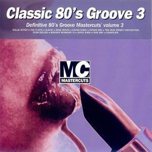 VA - Classic 80's Groove Mastercuts Volume 3 (1997)