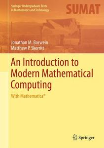 An Introduction to Modern Mathematical Computing: With Mathematica® (Repost)