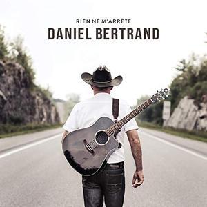 Daniel Bertrand - Rien ne m'arrête (2019)
