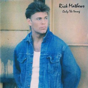 Rick Mathews - Only The Young (1990)