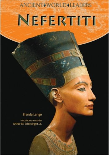 Nefertiti (Ancient World Leaders)