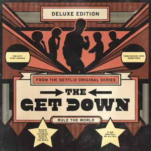 Various Artists - The Get Down: Original Soundtrack From The Netflix Original Series (Deluxe Version) (2016)
