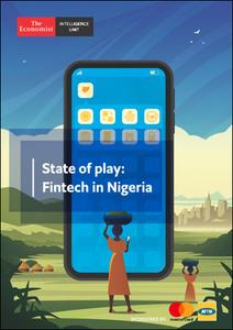 The Economist (Intelligence Unit) - State of play: Fintech in Nigeria (2020)