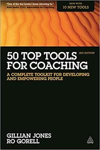 50 Top Tools for Coaching: A Complete Toolkit for Developing and Empowering People