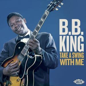 B.B. King - Take A Swing With Me (2019)