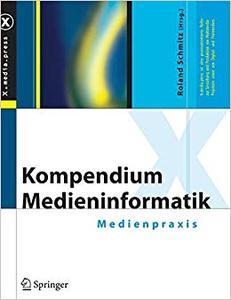Kompendium Medieninformatik: Medienpraxis (Repost)